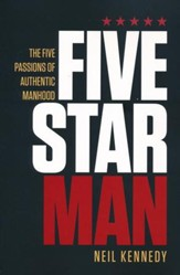 FiveStarMan: The Five Passions of Authentic Manhood - Slightly Imperfect