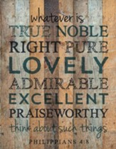 True, Noble, Right, Lath Wall Art