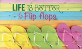 Life is Better in Flip Flops, Lath Wall Art