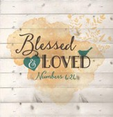 Blessed and Loved, Lath Wall Art