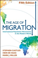 The Age of Migration: International Population  Movements in the Modern World, 5th edition