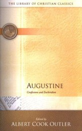 Library of Christian Classics - Augustine: Confessions and Enchiridion