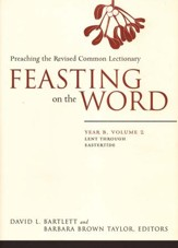 Feasting on the Word: Year B, Volume 2: Lent through Eastertide - Slightly Imperfect