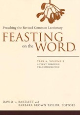 Feasting on the Word: Year A, Volume 1: Advent through Transfiguration (Hardcover)