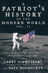 A Patriot's History of the Modern World, Volume II: From the Cold War to the Age of Entitlement, 1945-2012