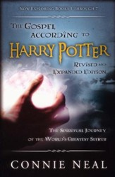 The Gospel according to Harry Potter: The Spiritual Journey of the World's Greatest Seeker (Revised and Expanded Edition to include Books 1-7)