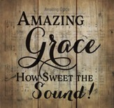 Amazing Grace, Rustic Wall Art, Small