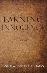 Earning Innocence: a novel