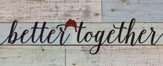 Better Together, Rustic Wall Art