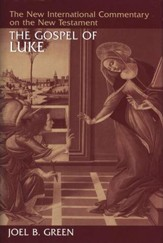 Gospel of Luke: New International Commentary on the New Testament (NICNT)