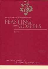 Feasting on the Gospels-Mark: A Feasting on the Word Commentary