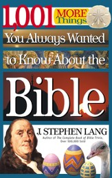 1,001 MORE Things You Always Wanted to Know About the Bible - eBook