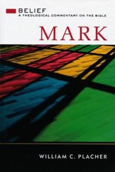 Mark: Belief - A Theological Commentary on the Bible