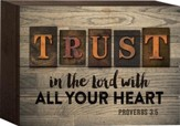 Trust In the Lord With All Your Heart Tabletop Art