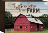 Life Is Better On the Farm Tabletop Art