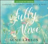 Fully Alive DVD: Learning to Flourish-Mind, Body, and Spirit