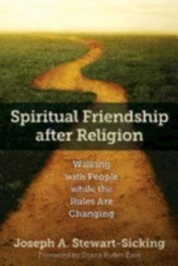 Spiritual Friendship after Religion: Walking with People While the Rules are Changing