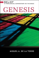 Genesis: Belief - A Theological Commentary on the Bible