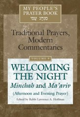 My People's Prayer Book Vol. 9-Welcoming the Night: Minchah and Ma'ariv-Afternoon and Evening Prayer