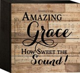 Amazing Grace How Sweet the Sound Tabletop Art