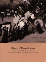 History of Classical Music: A  Literature Approach for Intermediate Grades