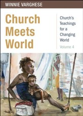 Church Meets World: Church's Teachings for a Changing World - Volume 4