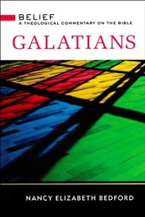 Galatians: Belief - A Theological Commentary on the Bible