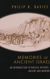 Memories of Ancient Israel: An Introduction to Biblical History - Ancient and Modern