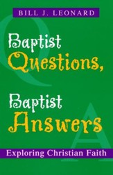 Baptist Questions, Baptist Answers: Exploring Christian Faith