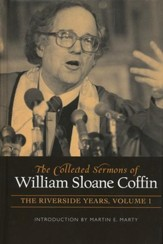 The Riverside Years, 2 Volumes: The Collected Sermons of William Sloane Coffin