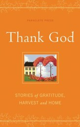 Thank God: Stories of Gratitude, Harvest and Home - eBook