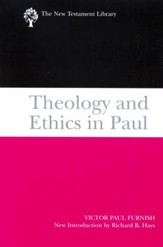 Theology and Ethics in Paul: New Testament Library [NTL]