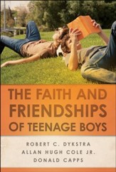 The Faith and Friendships of Teenage Boys