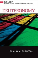 Deuteronomy: Belief-A Theological Commentary on the Bible