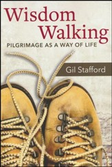 Wisdom Walking: Pilgrimage as a Way of Life