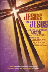 Jesus, Only Jesus-Choral Book