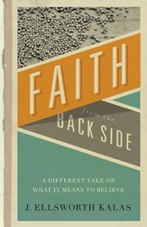 Faith from the Back Side: A Different Take On What It Means To Believe - eBook