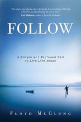 Follow: A Simple and Profound Call to Live Like Jesus - eBook