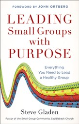 Leading Small Groups with Purpose: Everything You Need to Lead a Healthy Group - eBook