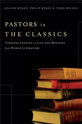 Pastors in the Classics: Timeless Lessons on Life and Ministry from World Literature - eBook