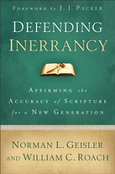 Defending Inerrancy: Affirming the Accuracy of Scripture for a New Generation - eBook