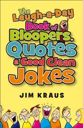 Laugh-a-Day Book of Bloopers, Quotes & Good Clean Jokes, The - eBook