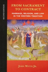 From Sacrament to Contract, Marriage, Religion and Law in the  Western Tradition, 2nd Edition