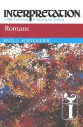 Romans: Interpretation: A Bible Commentary for Teaching and Preaching (Paperback)