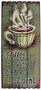 Coffee Gets Me Started, God Keeps Me Going Wall Art