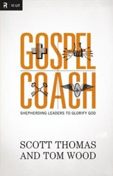 Gospel Coach: Shepherding Leaders to Glorify God - eBook