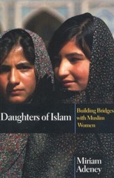 Daughters of Islam: Building Bridges with Muslim Women