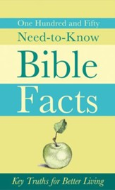 150 Need-to-Know Bible Facts: Key Truths for Better Living - eBook