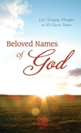 Beloved Names of God: Life-Changing Thoughts on 99 Classic Names - eBook