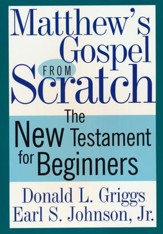 Matthew's Gospel from Scratch: The New Testament for Beginners